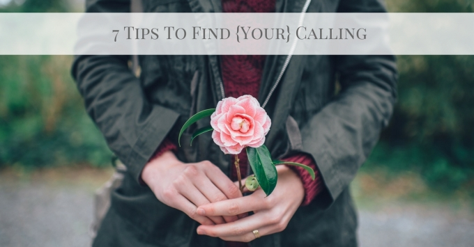 7-tips-to-find-your-calling